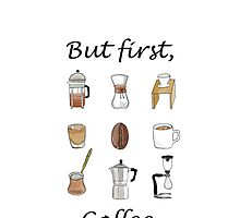 But first, Coffee. by eraygakci