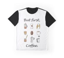 But first, Coffee. Graphic T-Shirt