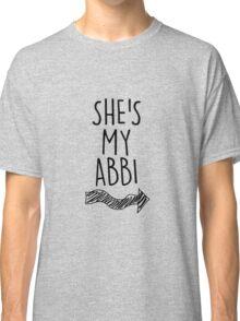 She's my Abbi Classic T-Shirt