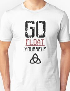 Go Float Yourself - The 100 T-Shirt