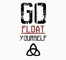 Go Float Yourself - The 100 Unisex T-Shirt