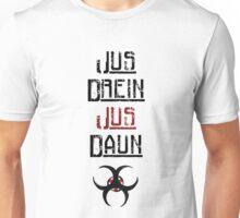 Jus Drein Jus Daun - The 100 Unisex T-Shirt