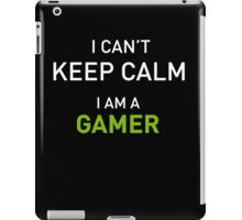 I Am A Gamer Cant Keep Calm iPad Case/Skin