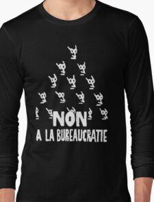 Non a la bureaucratie Long Sleeve T-Shirt