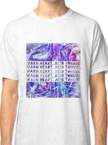 Warm Heart, Acid Tongue Classic T-Shirt