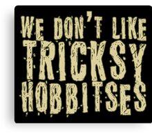 Tricksy Hobbitses Canvas Print