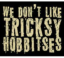 Tricksy Hobbitses Photographic Print