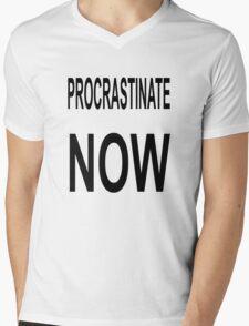 Procrastinate NOW Mens V-Neck T-Shirt