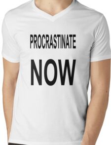 Procrastinate NOW Mens V-Neck T-Shirt