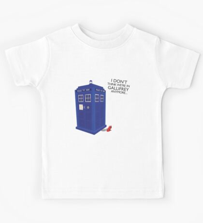 I Don't Think We're in Gallifrey Anymore... Kids Tee