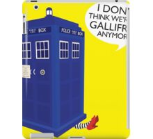 I Don't Think We're in Gallifrey Anymore... iPad Case/Skin
