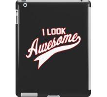 I LOOK AWESOME iPad Case/Skin