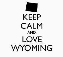 KEEP CALM and LOVE WYOMING Unisex T-Shirt