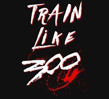 TRAIN LIKE 300. (BLACK-EDITION) Unisex T-Shirt
