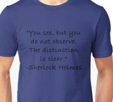 You See But Do Not Observe Unisex T-Shirt