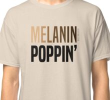 MELANIN POPPIN' Classic T-Shirt