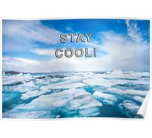 STAY COOL! ICE DESIGN Poster