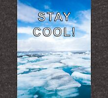 STAY COOL! ICE DESIGN Unisex T-Shirt