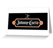 Johnny Cuervo #2 Greeting Card