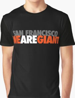 We Are Giant Graphic T-Shirt
