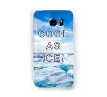 Cool As Ice Design Samsung Galaxy Case/Skin