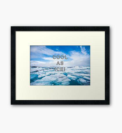 Cool As Ice Design Framed Print