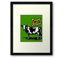 Cows Are Dope Framed Print