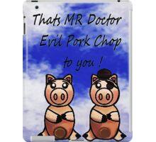 Dr Evil Pork Chop iPad Case/Skin