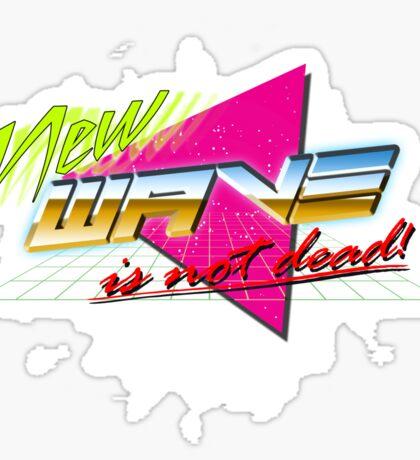 New Wave is Not Dead! Sticker