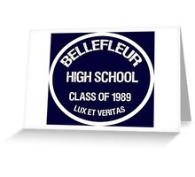 Bellefleur High - Class of '89 Greeting Card