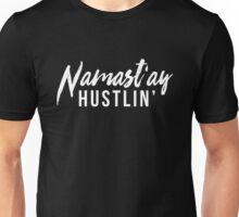 Namast'ay Hustlin' Unisex T-Shirt