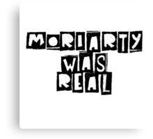 Moriarty Was Real Sherlock Canvas Print