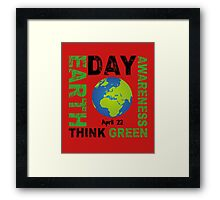 Earth Day Awareness Think Green Framed Print