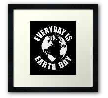 Everyday Is Earth Day Framed Print