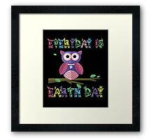 22th April Is Earth Day But Everyday Is Earth Day Framed Print