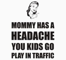 Mommy Headache Kids Tee
