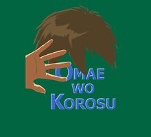 Quotes and quips - omae wo korosu Unisex T-Shirt