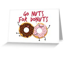 Go Nuts For Donuts Greeting Card