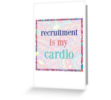 recruitment is my cardio Greeting Card