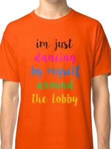 Pentatonix: Misbehavin' - I'm Just Dancing By Myself Around The Lobby (Light) Classic T-Shirt