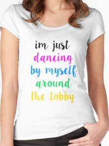 Pentatonix: Misbehavin' - I'm Just Dancing By Myself Around The Lobby (Light) Women's Fitted Scoop T-Shirt