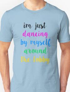 Pentatonix: Misbehavin' - I'm Just Dancing By Myself Around The Lobby (Light) Unisex T-Shirt
