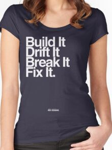 BuildIt DriftIt Breakit FixIt. Women's Fitted Scoop T-Shirt