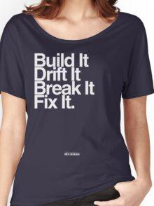BuildIt DriftIt Breakit FixIt. Women's Relaxed Fit T-Shirt