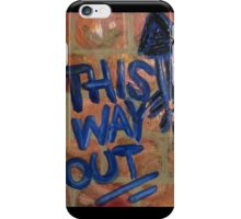 This Way Out iPhone Case/Skin