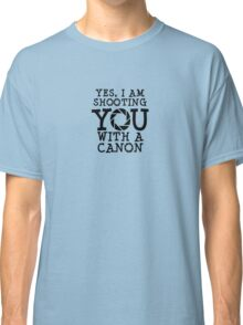 Shooting with a Canon Classic T-Shirt