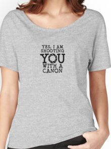 Shooting with a Canon Women's Relaxed Fit T-Shirt