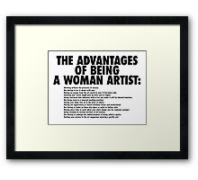 The Advantages of Being a Woman Artist Framed Print
