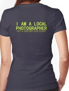 I AM A LOCAL PHOTOGRAPHER Womens Fitted T-Shirt
