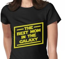 Star Wars Gifts For Mom - The Best Mom In Galaxy. Mother's Day Gifts. Womens Fitted T-Shirt